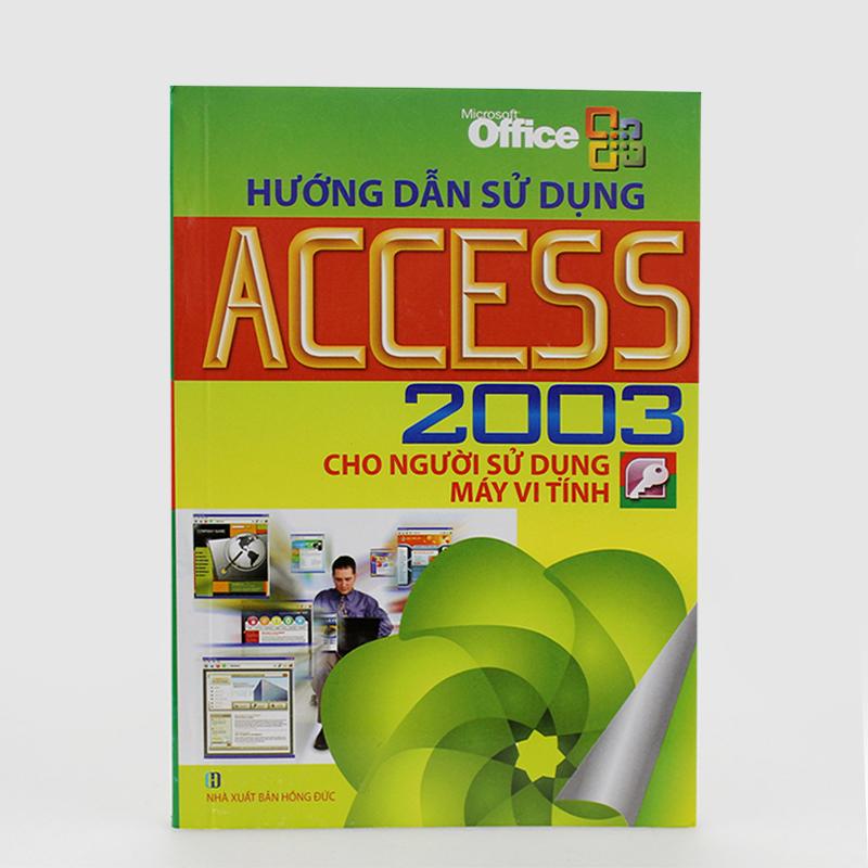 Hướng dẫn sử dụng ACCESS 2003 cho người sử dụng máy vi tính