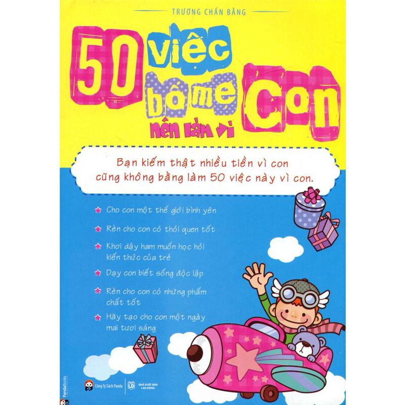 50 việc bố mẹ nên làm vì con (Tái bản 2015)